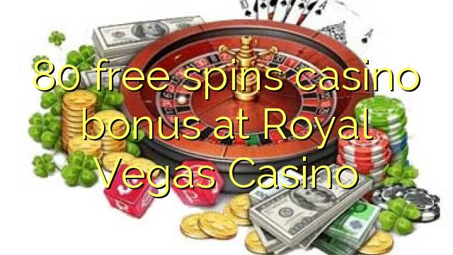80 озод spins бонуси казино дар Royal Вегас Казино