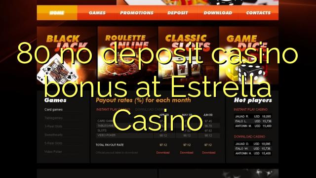 80 нест пасандози бонуси казино дар Estrella Казино