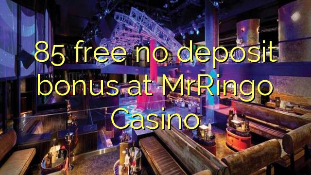 85 ngosongkeun euweuh bonus deposit di MrRingo Kasino