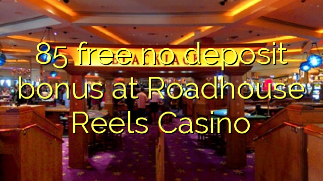 roadhouse reels casino