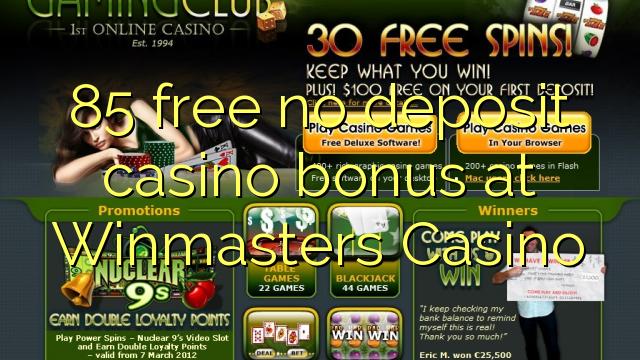 85 нест бонус амонатии казино дар Winmasters Казино озод