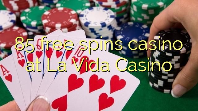 85 Free Spins Casino im La Vida Casino