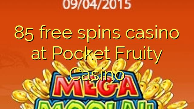 85 bébas spins kasino di Pocket Fruity Kasino