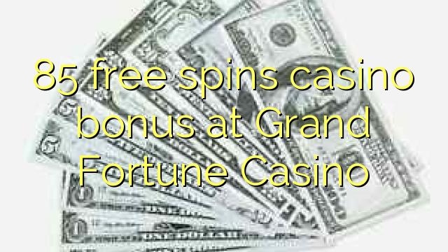 85 озод spins бонуси казино дар Grand Fortune Казино