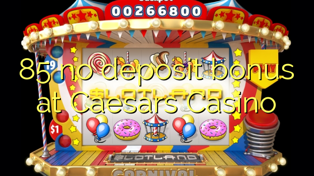 no deposit sign up bonus online casino caesars casino online