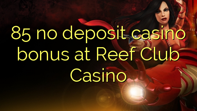 reef club casino no deposit bonus code
