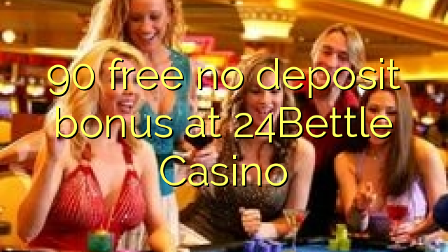 24bettle casino no deposit bonus