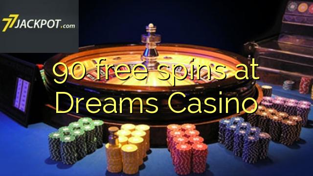Dreams Casino ਤੇ 90 ਫ੍ਰੀ ਸਪਿਨ