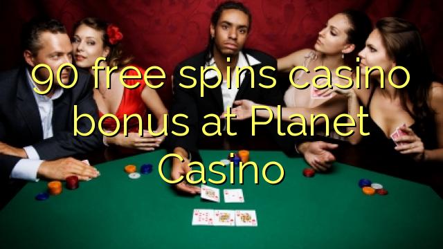 90 tasuta keerutab kasiino boonus Planet Casino