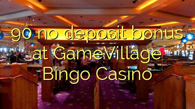 90 ingen insättningsbonus på GameVillage Bingo Casino