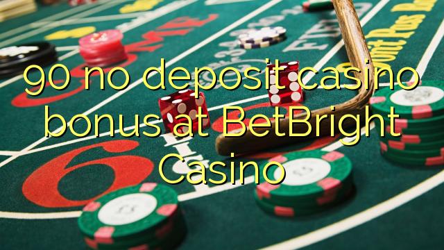 90 нест пасандози бонуси казино дар BetBright Казино