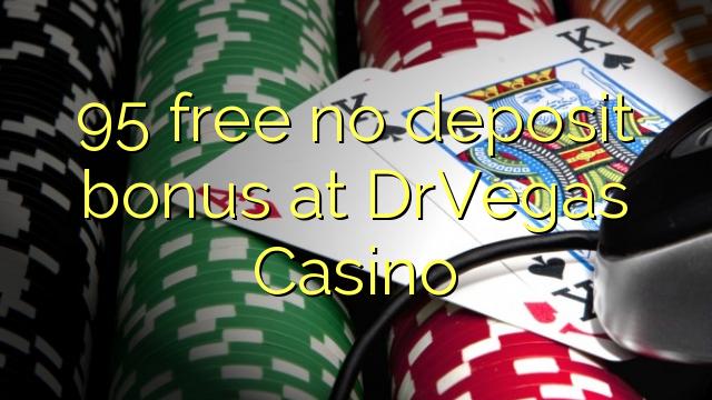 95 Bonus ohne Einzahlung bei DrVegas Casino kostenlos