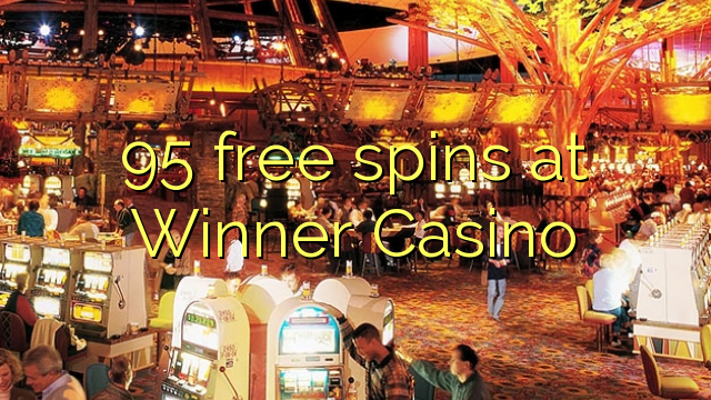 95 free spins at Winner Casino