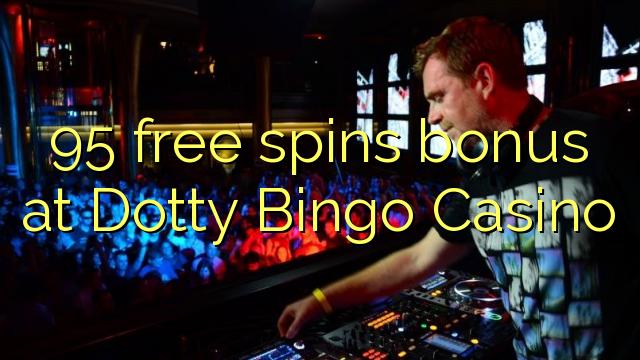Dotty Bingo Casino-da 95 pulsuz spins bonusu