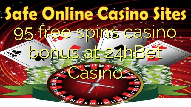 95 bez otočenia kasíno bonus v kasíne 24hBet
