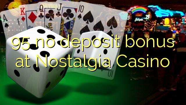 Nostalgia Casino இல் எந்த வைப்பு போனஸ் இல்லை