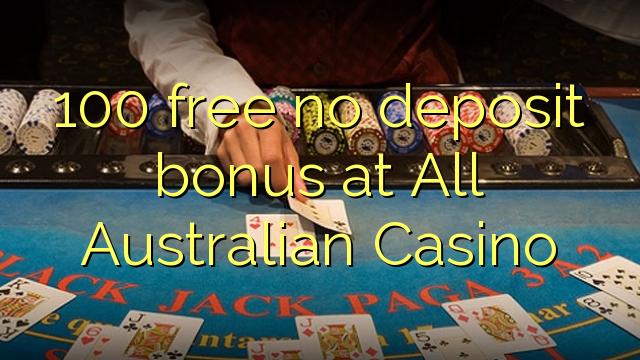 100 gratis, ingen innskuddsbonus på All Australian Casino