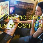 100 free no deposit bonus at Oshi Casino