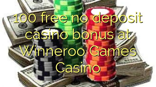 Winneroo oyunlar Casino heç bir depozit casino bonus pulsuz 100