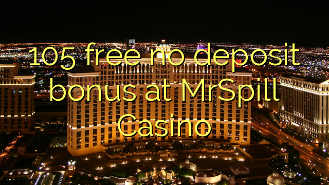 MrSpill Casino heç bir depozit bonus pulsuz 105