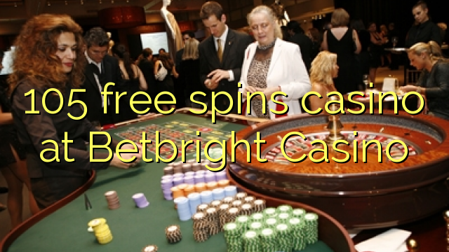 105 озод spins казино дар Betbright Казино