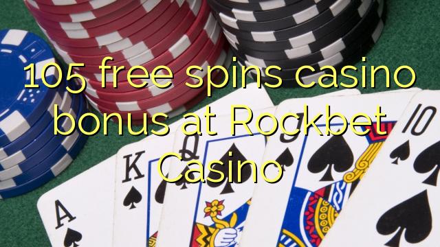 105 pulsuz Rockbet Casino casino bonus spins