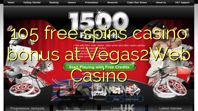 105 озод spins бонуси казино дар Vegas2Web Казино