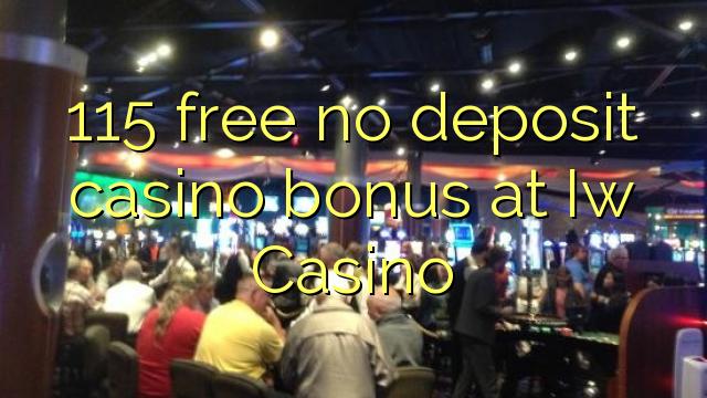 115 uwolnić bez depozytu w kasynie w kasynie Iw