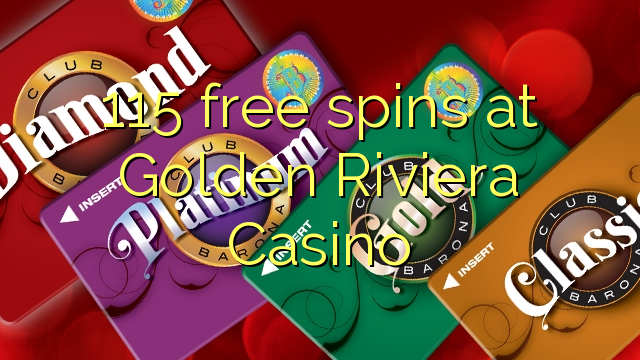 115 free spins at Golden Riviera Casino