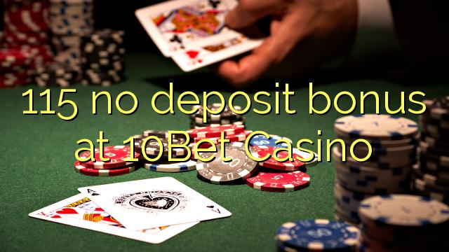 115 no deposit bonus at 10Bet Casino