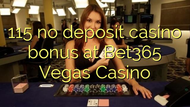 115 нест пасандози бонуси казино дар Bet365 Вегас Казино
