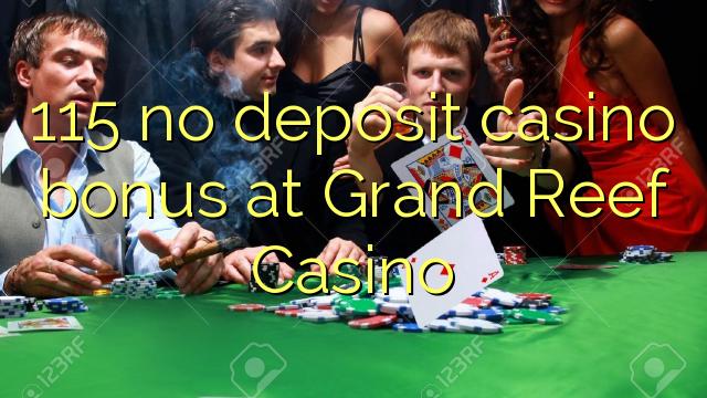 Grand Reef Casino-da 115 heç bir əmanət casino bonusu
