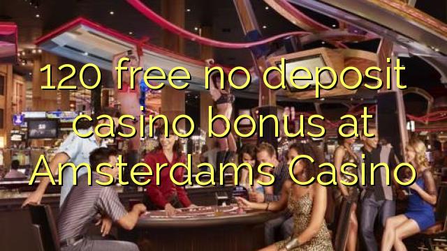 amsterdam casino no deposit bonus