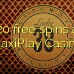 120 free spins at MaxiPlay Casino