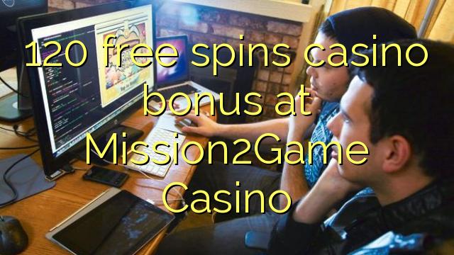 120 free spins casino bonus at Mission2Game Casino