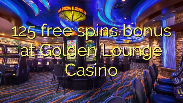 125 bezplatný spins bonus v kasíne Golden Lounge
