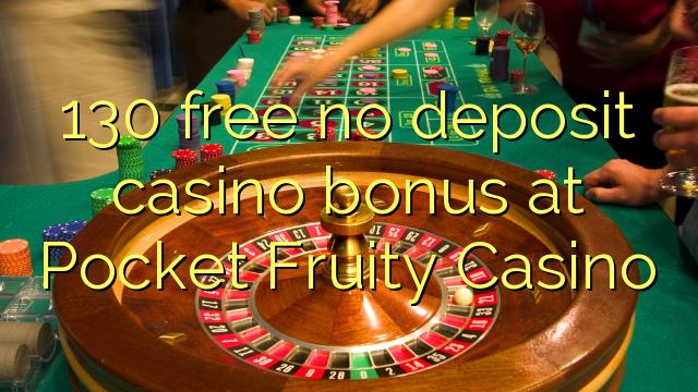 130 gratis ingen indbetaling casino bonus hos Pocket Fruity Casino