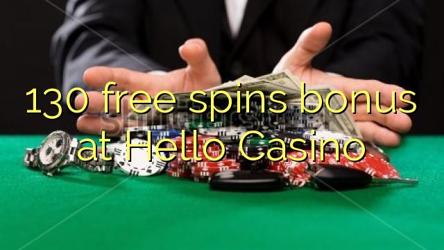 130 gratuit rotiri bonus de la Hello Casino