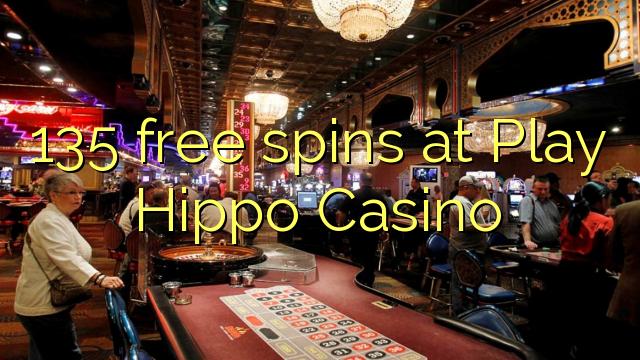 135 pulsuz Play Hippo Casino spins