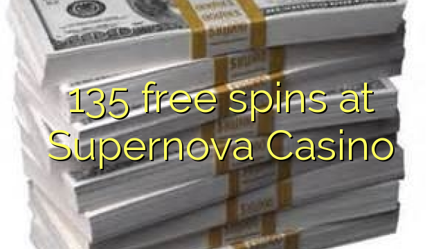 135 free spins at Supernova Casino