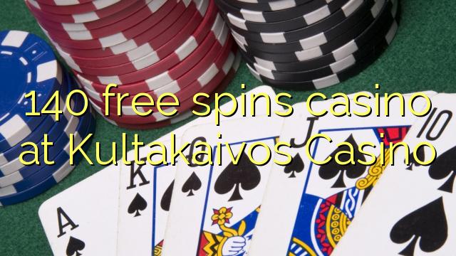 140 ilmaiskierrosta kasinon Kultakaivos Casino