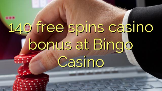 140 free spins gidan caca bonus a wasan bingo Casino