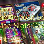140 no deposit bonus at Mad Slots Casino