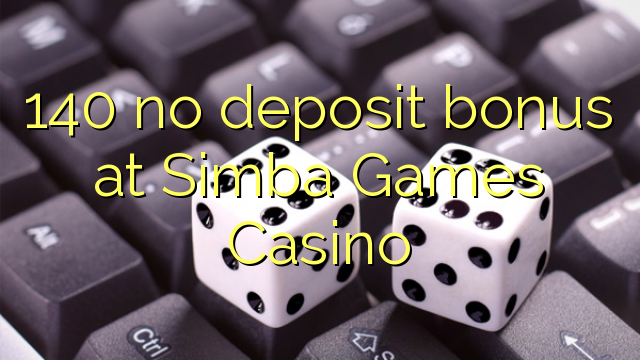 simba games casino no deposit bonus 2019