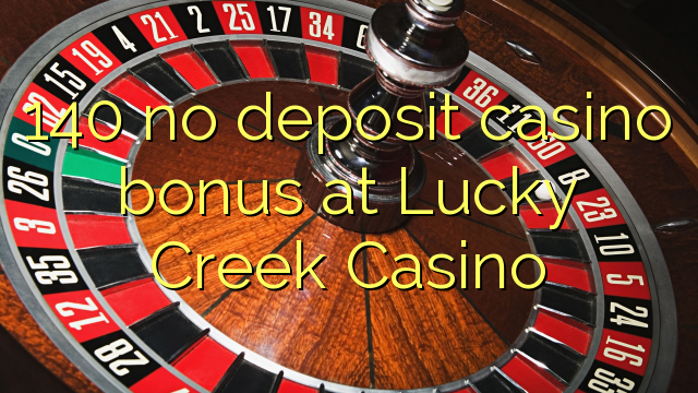 no deposit bonus lucky creek casino