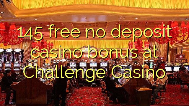 145 senpaga senpaga kazino-bonuso ĉe Defio-Kazino