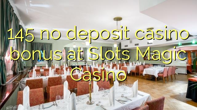 145 ingen innskudd casino bonus på Slots Magic Casino