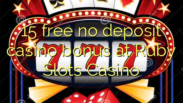 15 free no deposit casino bonus at Ruby Slots Casino