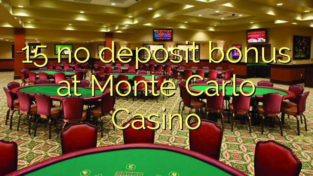 15 нест бонус амонатии дар Монте Карло Казино