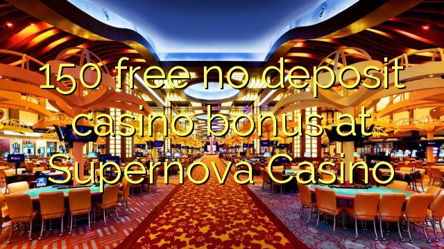 150 free no deposit casino bonus at Supernova Casino
